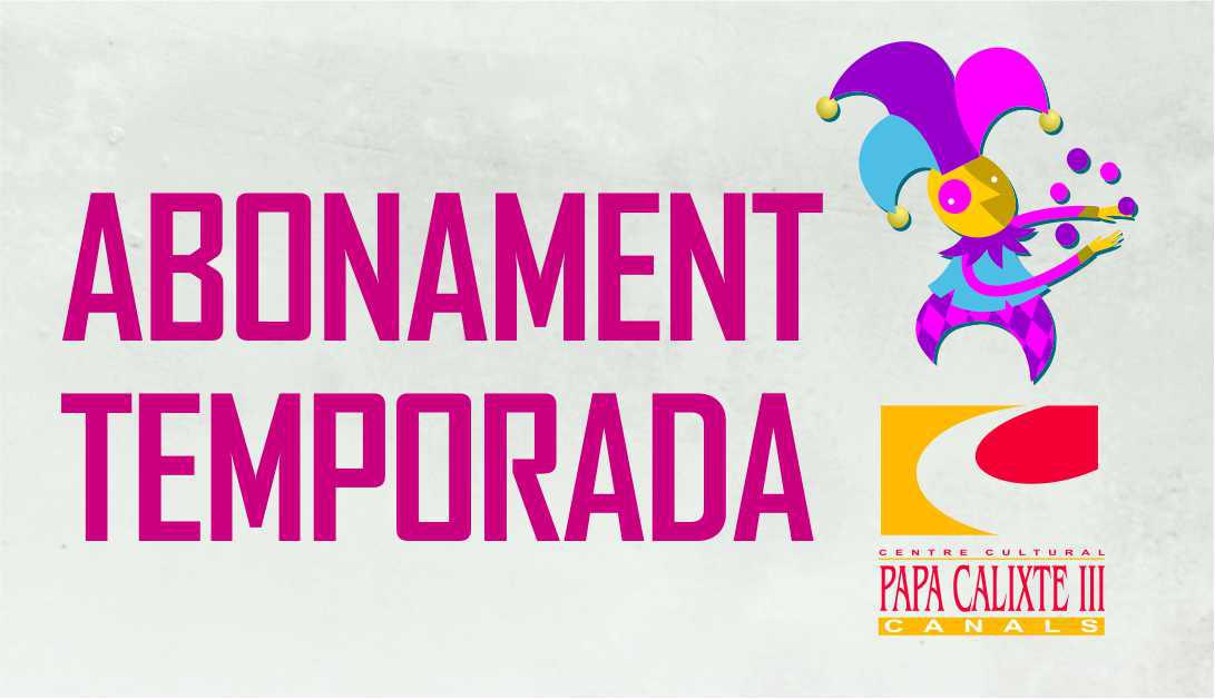ABONAMENT TEMPORADA FEBRER-MAIG 2020